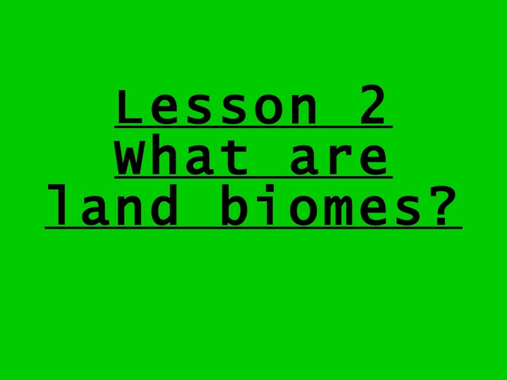 5th-grade-ch-5-lesson-2-what-are-land-biomes by Ryan Hinsz via Slideshare