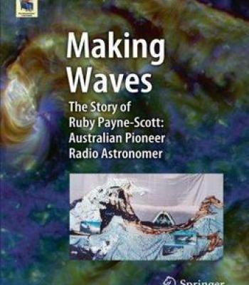 Making Waves: The Story Of Ruby Payne-Scott: Australian Pioneer Radio Astronomer PDF