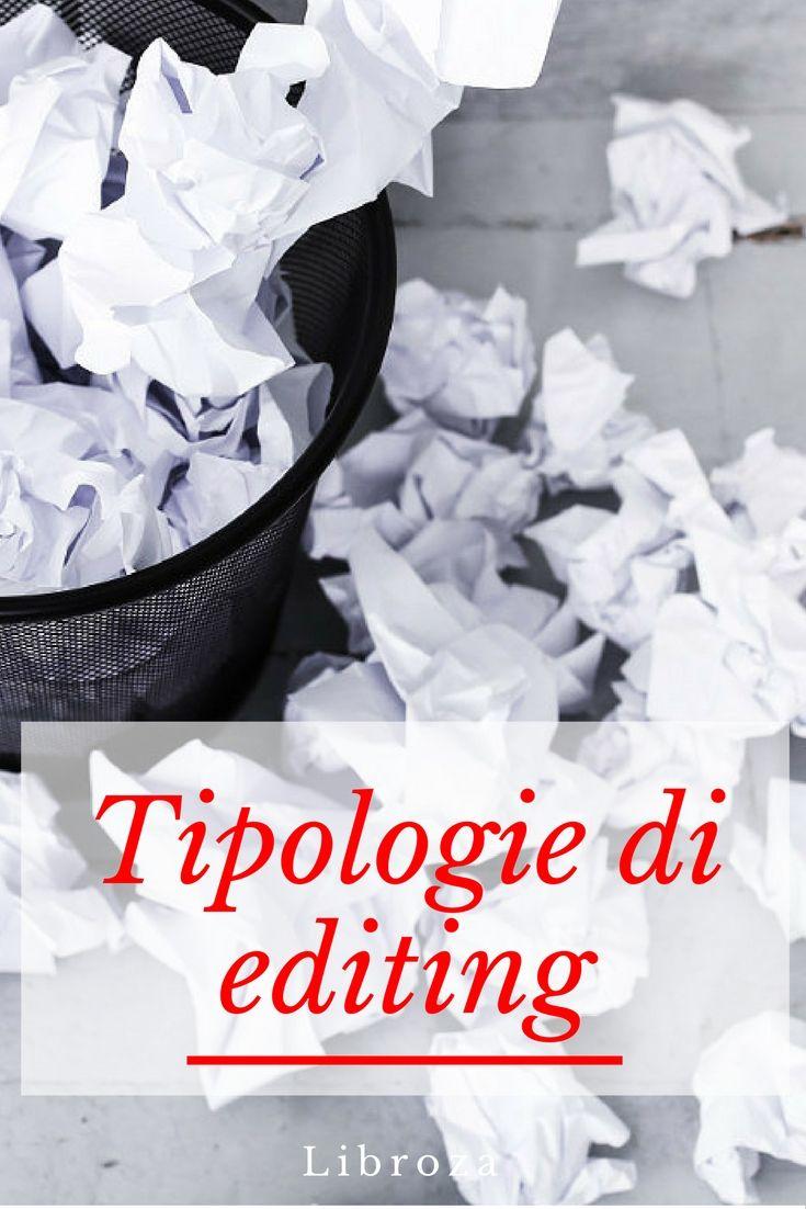Quante e quali tipologie di editing esistono? Come scegliere l'editor cui affidare il proprio testo? - Libroza.com