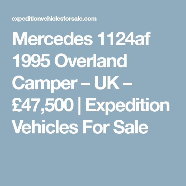 Mercedes 1124af 1995 Overland Camper – UK – £47,500 | Expedition Vehicles For Sale
