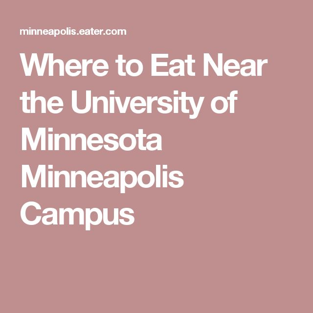 Where to Eat Near the University of Minnesota Minneapolis Campus