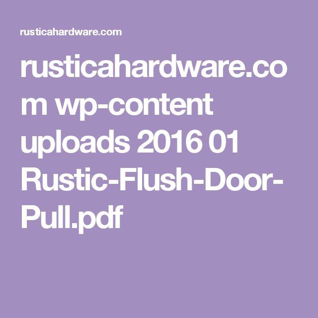 rusticahardware.com wp-content uploads 2016 01 Rustic-Flush-Door-Pull.pdf