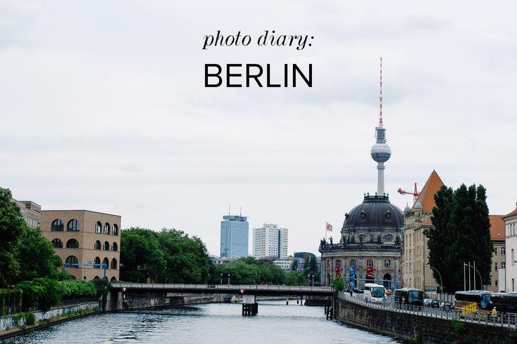 Photo Diary: Berlin, Germany — My Wanderland