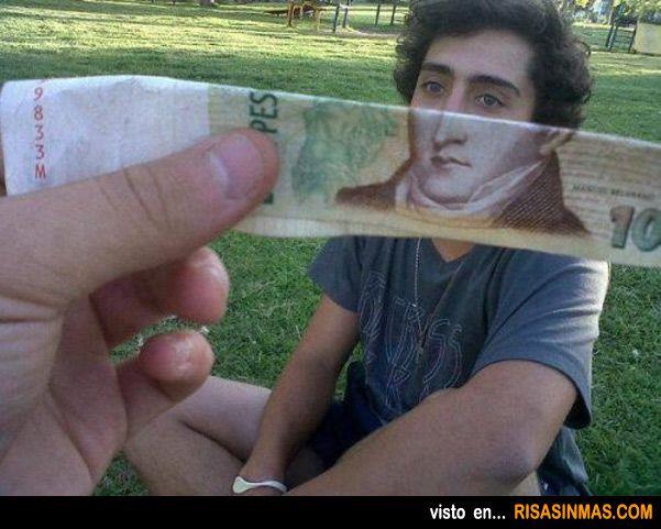 Te pareces al que aparece en los billetes.