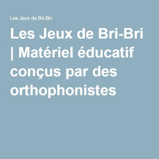 Les Jeux de Bri-Bri   Matériel éducatif conçus par des orthophonistes