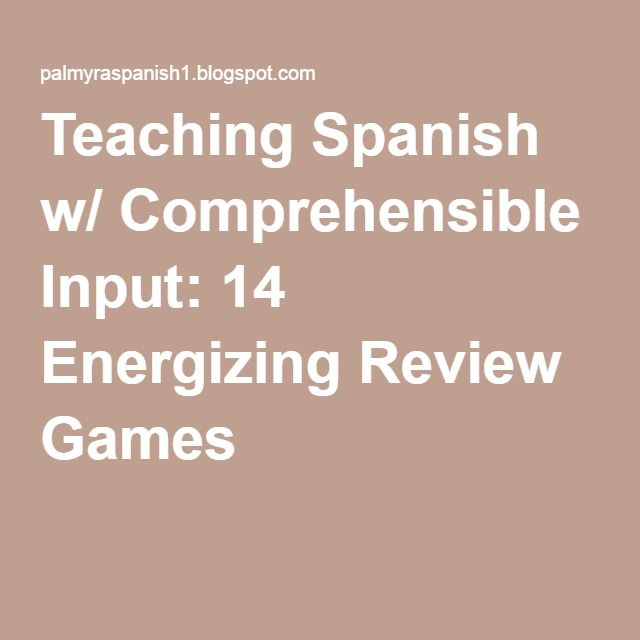 Teaching Spanish w/ Comprehensible Input: 14 Energizing Review Games