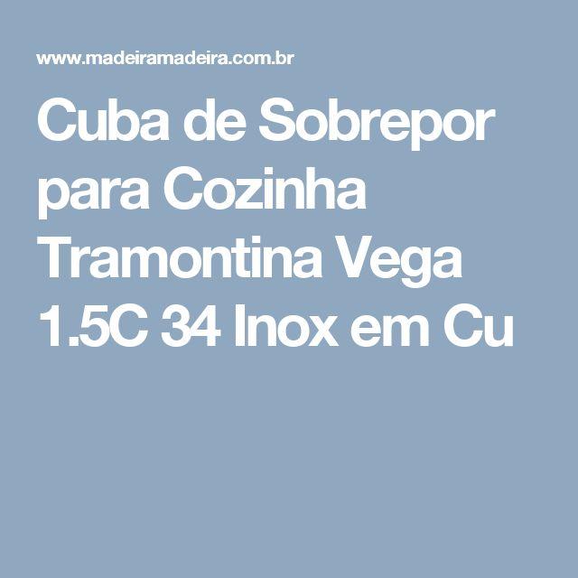 Cuba de Sobrepor para Cozinha Tramontina Vega 1.5C 34 Inox em Cu