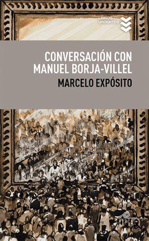 Crítica de 'Conversación con Manuel Borja-Villel', de Marcelo Expósito: Reformulador de museos   Babelia   EL PAÍS