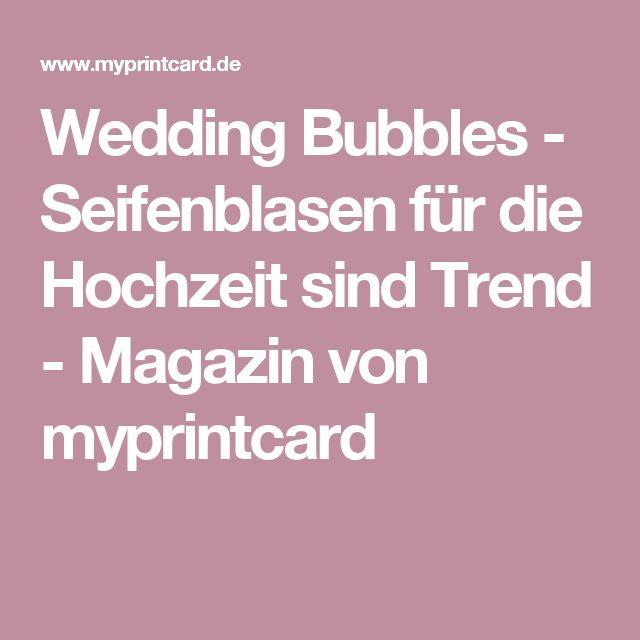 Wedding Bubbles - Seifenblasen für die Hochzeit sind Trend - Magazin von myprintcard