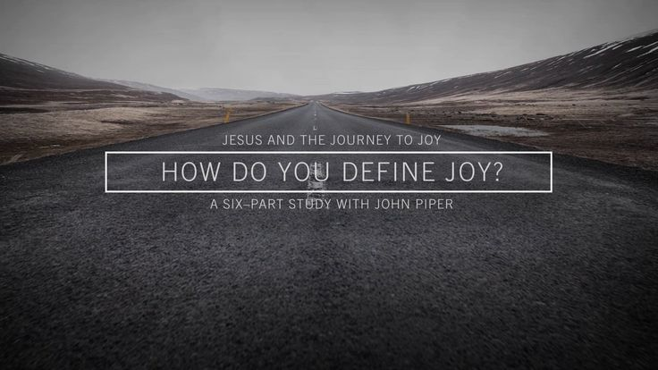Jesus and the Journey to Joy // How Do You Define Joy? Christian joy is a good feeling in the soul, produced by the Holy Spirit, as he causes us to see the beauty of Christ in the Word and in the world