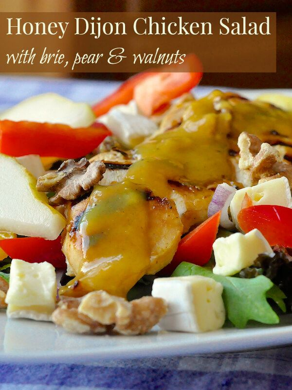 Honey Dijon Chicken Salad with Brie, Pear and Walnuts - A ...
