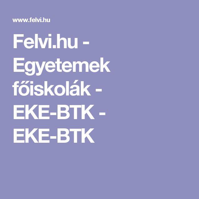 Felvi.hu    - Egyetemek    főiskolák - EKE-BTK - EKE-BTK