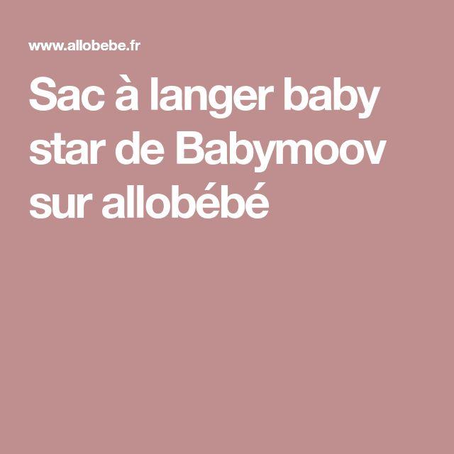 Sac à langer baby star de Babymoov sur allobébé