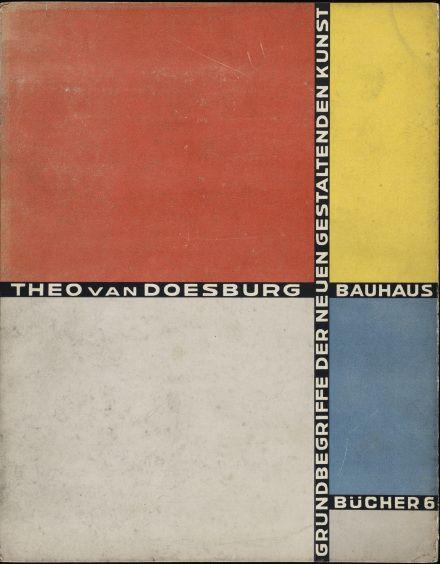 Theo van Doesburg, Grundbegriffe der neuen gestaltenden Kunst. Bd. 6, München 1925