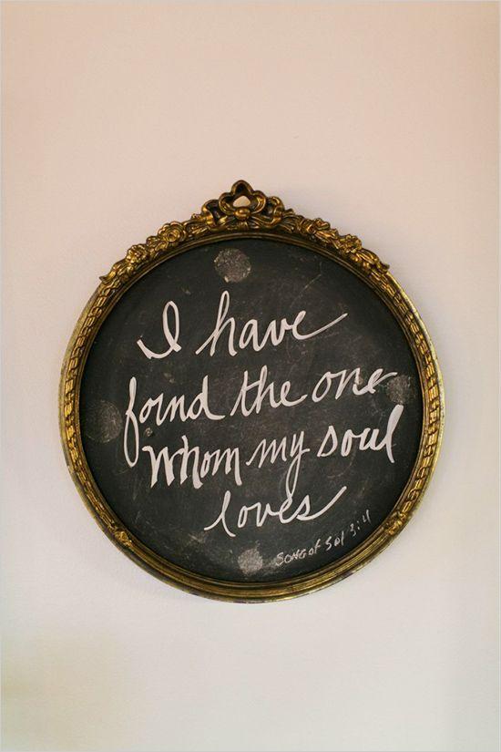 I have found the one whom my soul loves #weddingsign #diy #weddingchicks http://www.weddingchicks.com/2014/03/24/shabby-chic-and-glam-wedding/