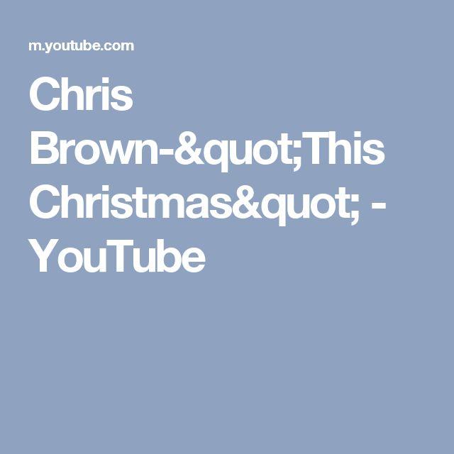 """Chris Brown-""""This Christmas"""" - YouTube"""