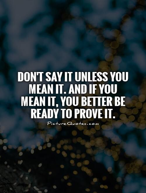 Say What You Mean Quotes Quotesgram Facebook Quotes Meant To