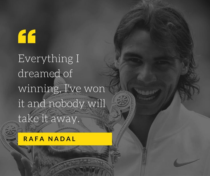 "Rafael Nadal: ""Everything I dreamed of winning, I've won it and nobody will take it away."""