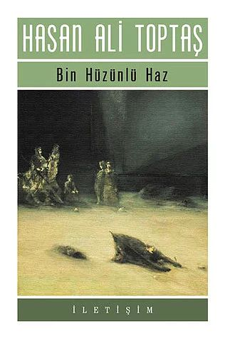 Bin Hüzünlü Haz - Hasan Ali Toptaş (2000)
