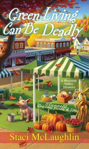 Green Living Can Be Deadly by Staci McLaughlin (Feb 2014 release)