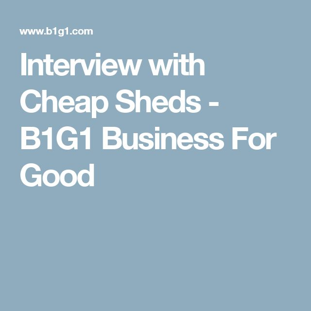 Interview with Cheap Sheds - B1G1 Business For Good