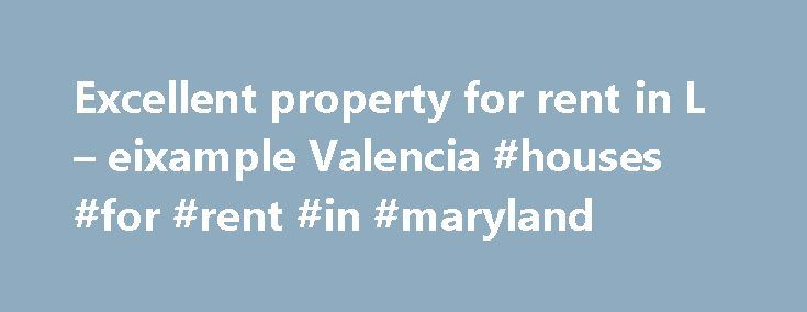 Excellent property for rent in L – eixample Valencia #houses #for #rent #in #maryland http://renta.remmont.com/excellent-property-for-rent-in-l-eixample-valencia-houses-for-rent-in-maryland/  #flats for rental # Valencia 6060054 PROPERTY PHOTOS MAP VIEWS CLICK ON MAIN PHOTO TO ENLARGE PROPERTY INFORMATION Excellent property for rent in L eixample Valencia We present this beautiful property completely renovated and new in L Eixample Valencia city. The house is located in a landmark building…