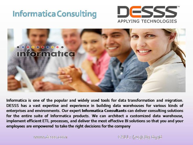 Informatica Consulting Services  Our Informatica Consulting services will help to leverage the power of Informatica and deliver innovative solutions in big data, SaaS, data migration and master data management. If you are interested in our Informatica Consulting services, please call us @ (713)589-6496.  Visit: http://www.desss.com