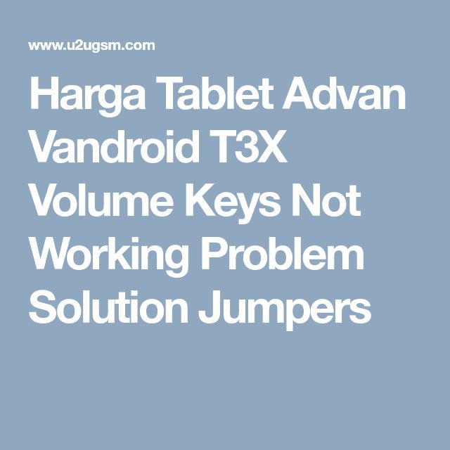 Harga Tablet Advan Vandroid T3X Volume Keys Not Working Problem Solution Jumpers