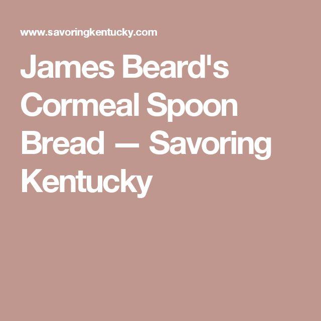 James Beard's Cormeal Spoon Bread — Savoring Kentucky