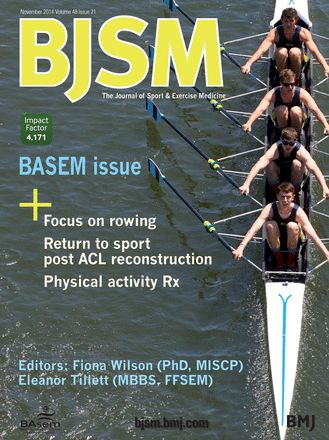 BJSM Volume 48 Issue 21 | November 2014 - BASEM issue:  Focus on rowing Return to sport post ACL reconstruction Physical activity Rx
