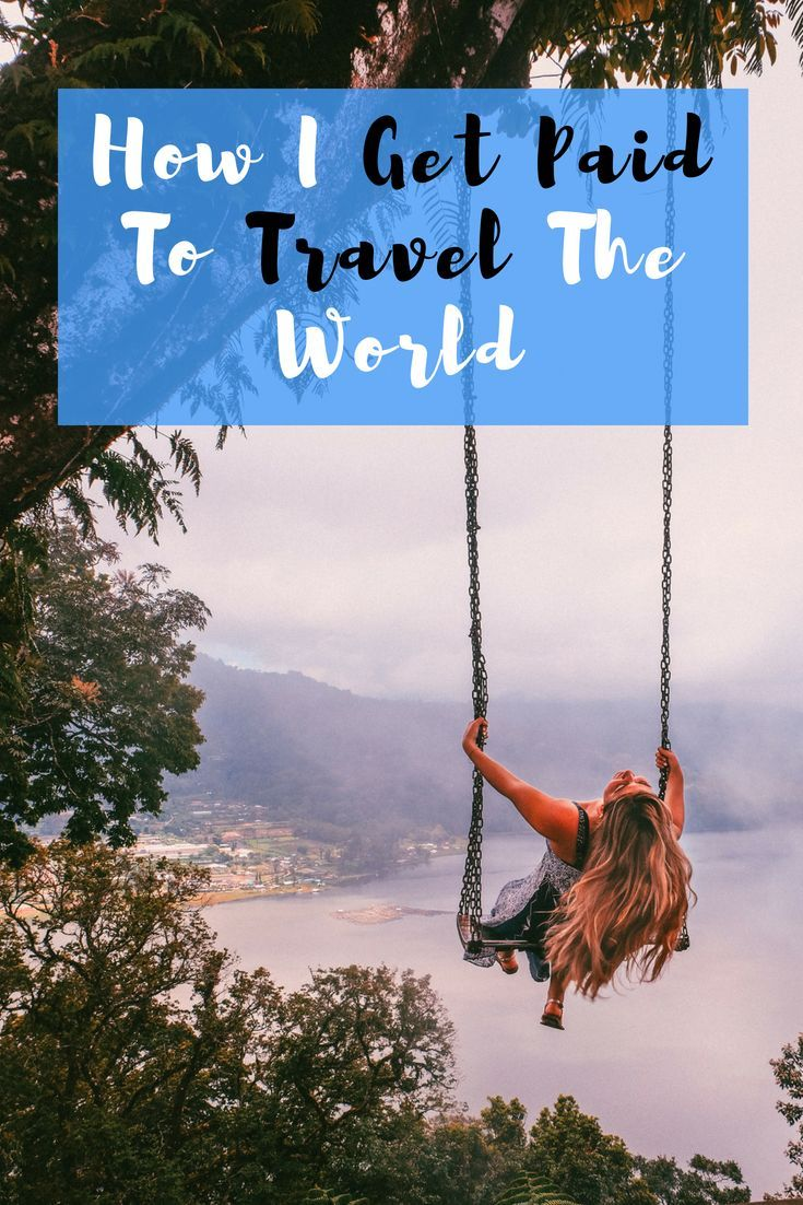 How Do I Get Paid To Travel The World