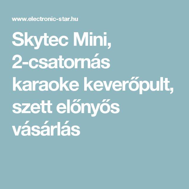 Skytec Mini, 2-csatornás karaoke keverőpult, szett előnyős vásárlás