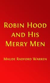 Robin Hood and His Merry Men (Illustrated Edition with Glossary) ebook by Maude Radford Warren,Milo Winter, Illustrator