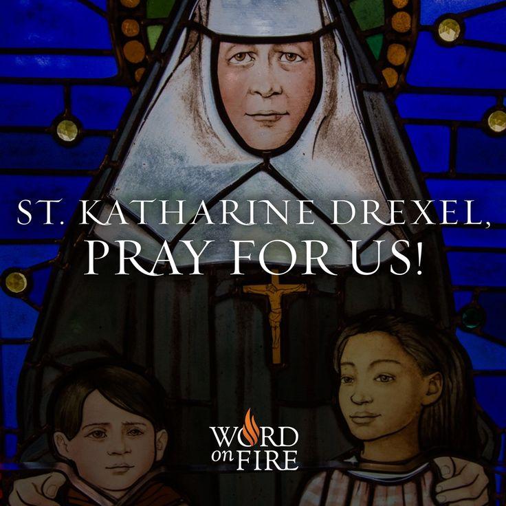 St. Katharine Drexel, pray for us!