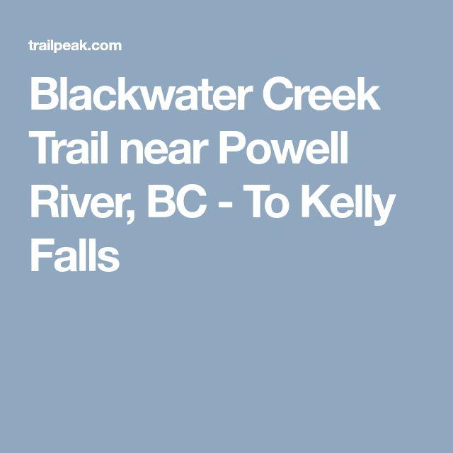 Blackwater Creek Trail near Powell River, BC - To Kelly Falls