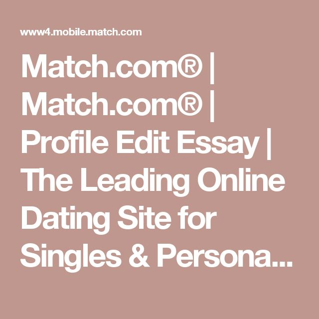 How to write a profile essay for a dating site #9