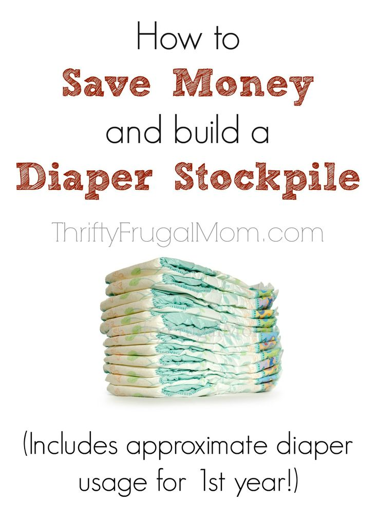 How to Save Money and Build a Diaper Stockpile- includes approx. diaper usage for baby's first year plus other tips! (Saves us at least 50%!- from a mom who never pays more than $5 for a pack of name brand diapers!