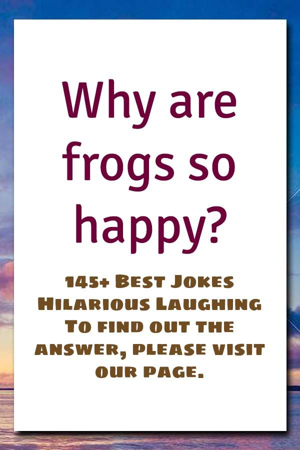 145 Best Jokes Hilarious Laughing Good Jokes To Tell Good Jokes Funny Jokes To Tell
