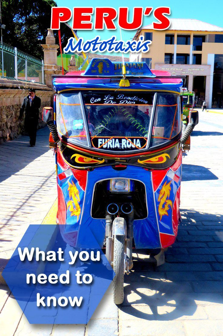 Mototaxis seem like an affordable and colorful way to get around in Peru. What you need to know before you step into these tuk-tuk cousins and making this your chosen mode of transportation in South America.