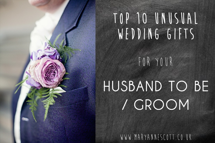 TOP 10 unusual wedding gifts for your Husband to be or groom