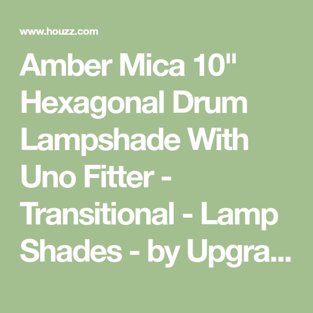 """Amber Mica 10"""" Hexagonal Drum Lampshade With Uno Fitter - Transitional - Lamp Shades - by UpgradeLights"""