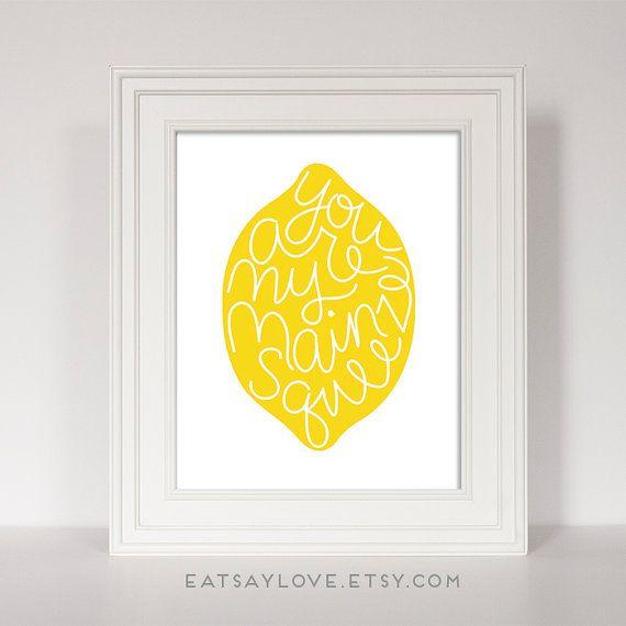 Lemon Print Lemon Kitchen Art You Are My Main Squeeze Yellow Kitchen Decor Lemon Quote Funny Kitchen Anniversary Gift Hand Lettering