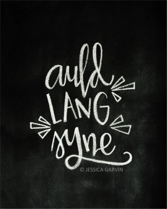 This listing is for a digital reproduction of one of my hand drawn chalkboards. This is an 8x10 that says Auld Lang Syne, just in time to celebrate