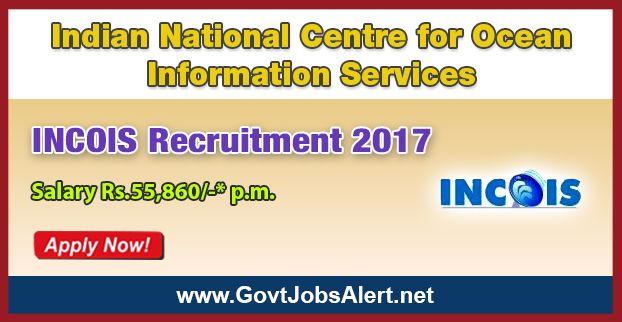 INCOIS Recruitment 2017 - Hiring Project Scientist 'B', Project Assistant and Junior Office Assistant Posts, Salary Rs. 55,860/- : Apply Now!!!  The ESSO - Indian National Centre for Ocean Information Services – INCOIS Recruitment 2017 has released an official employment notification inviting interested and eligible candidates to apply for the positions of Project Scientist 'B', Project Assistant and Junior Office Assistant. The eligible candidates may apply onlin