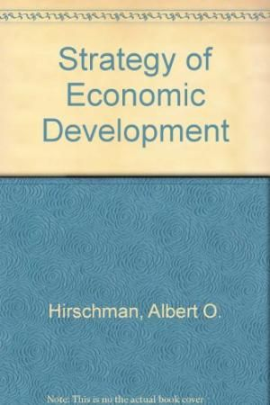 Image result for hirschman strategy of economic development