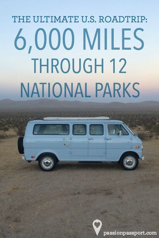 6,000 Miles Through 12 National Parks