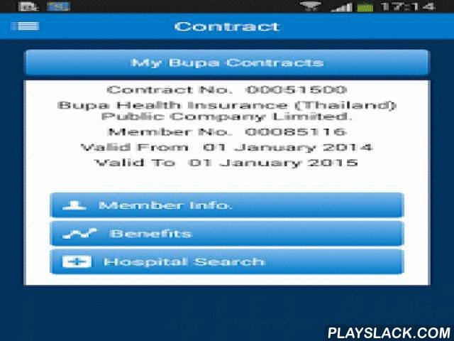 "Bupa Me  Android App - playslack.com ,  An online experience that bring your Bupa health insurance contracts to your finger tip! You can have access to all your Bupa contracts in one place. With ""Bupa Me"" application, you can: - View and edit your Bupa contracts information online - Check your remaining benefits - Review your claim records history and reimbursement status - Search for Bupa network hospitals and clinics, with GPS location-sensitive capability - Support both Thai and English"