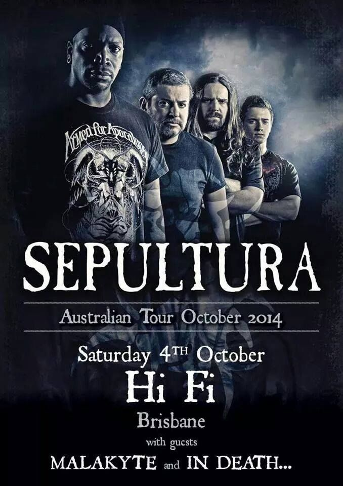 Sepultura Australian Tour Poster 2014 - Brisbane show.  Sat 4th Oct 2014 at the Hifi with In Death and Malakyte.