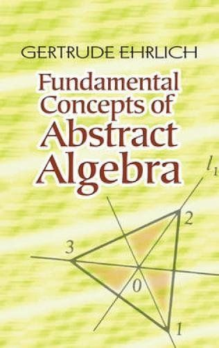 Fundamental Concepts of Abstract Algebra (Dover Books on Mathematics):   <div>Designed to offer undergraduate mathematics majors insights into the main themes of abstract algebra, this text contains ample material for a two-semester course. Its extensive coverage includes set theory, groups, rings, modules, vector spaces, and fields. Loaded with examples, definitions, theorems, and proofs, it also features numerous practice exercises at the end of each section.<BR>Beginning with sets, ...