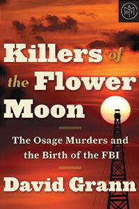 Killers of the Flower Moon by David Grann on Book of the Month
